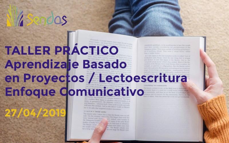 Taller Práctico: Aprendizaje Basado en Proyectos / Lectoescritura Enfoque Comunicativo